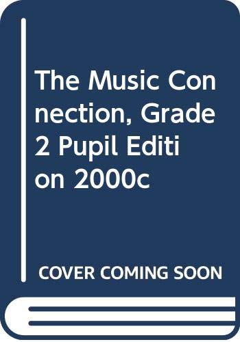 9780382345012: THE MUSIC CONNECTION, GRADE 2 PUPIL EDITION 2000C