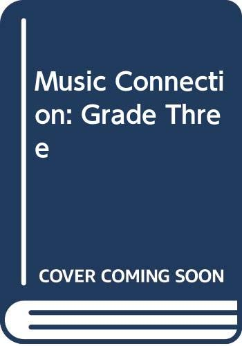 9780382345029: THE MUSIC CONNECTION, GRADE 3 PUPIL EDITION 2000C