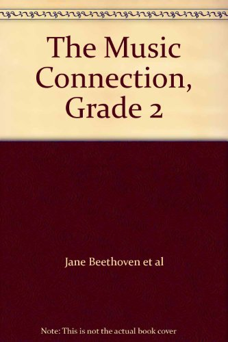 The Music Connection, Grade 2 Resource Book: Jane Beethoven et
