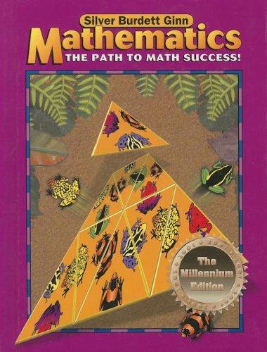 Silver Burdett Ginn Mathematics: A Path to: N, A