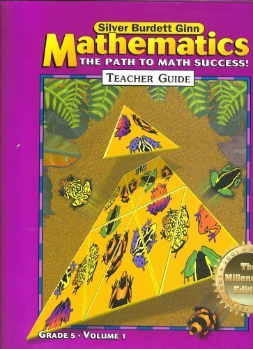MATHEMATICS The Path To Math Succrss! TEACHER GUIDE GRADE 5 VOLUME 1, MILLENNIUM EDITION 2001 ...