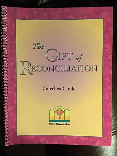 The Gift of Reconciliation: Catechist Guide: Rev. Richard N.