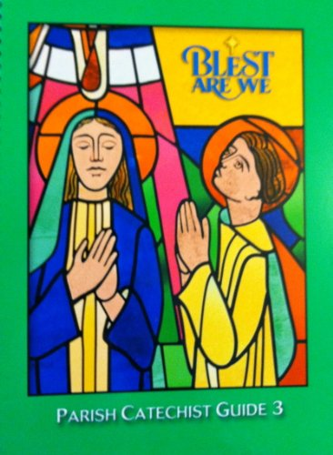 9780382362576: Blest Are We Parish Grade 3 Catechist Guide