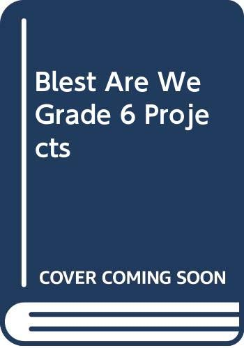 9780382363597: Blest Are We Grade 6 Projects
