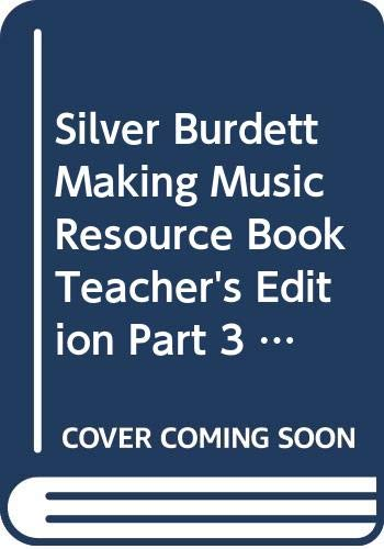 9780382366246: Silver Burdett, Making Music, Resource Book, Teacher's Edition Part 3, Grade 2