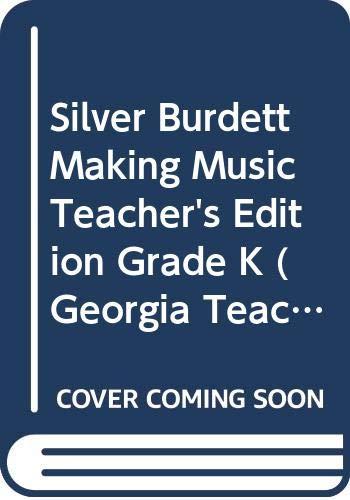9780382367946: Silver Burdett Making Music Teacher's Edition Grade K (Georgia Teacher's Edition, Part 1)