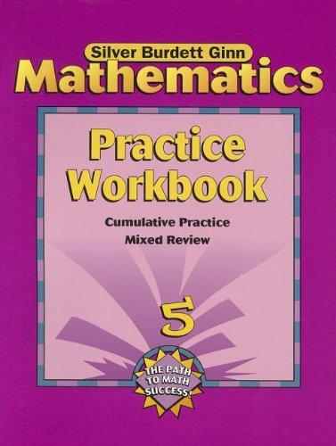 9780382372926: Silver Burdett Ginn Mathematics: Grade 5 Practice Workbook