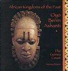 9780382391774: Oyo, Benin, Ashanti: The Guinea Coast