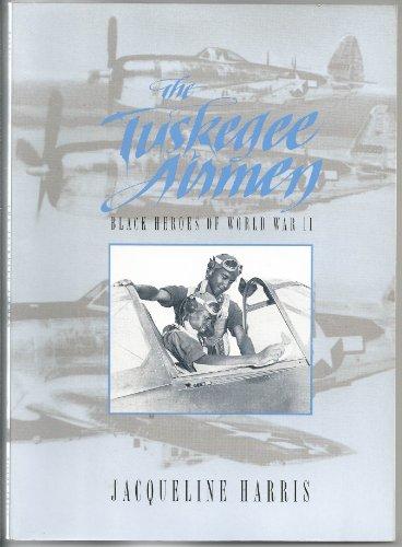 9780382392177: The Tuskegee Airmen: Black Heroes of World War II