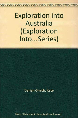 9780382392276: Exploration into Australia (Exploration Into...Series)
