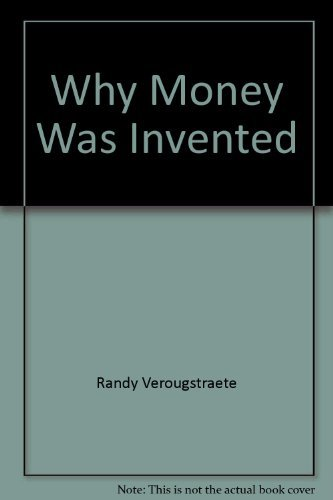 Why Money Was Invented: Godfrey, Neale S.