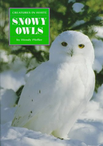 Snowy Owls (Creatures in White Series) (0382393236) by Wendy Pfeffer