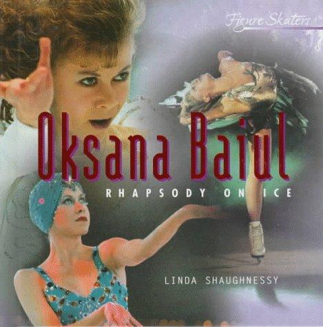 Oksana Baiul: Rhapsody on Ice (Figure Skaters): Linda Shaughnessy
