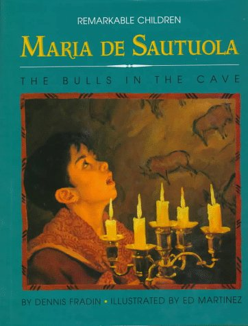 9780382394706: Maria De Sautuola: Discoverer of the Bulls in the Cave (Remarkable Children Series, #2)