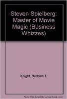 9780382395079: Steven Spielberg: Master of Movie Magic (Business Whizzes)