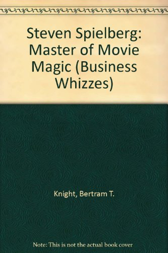 9780382395086: Steven Spielberg: Master of Movie Magic (Business Whizzes)