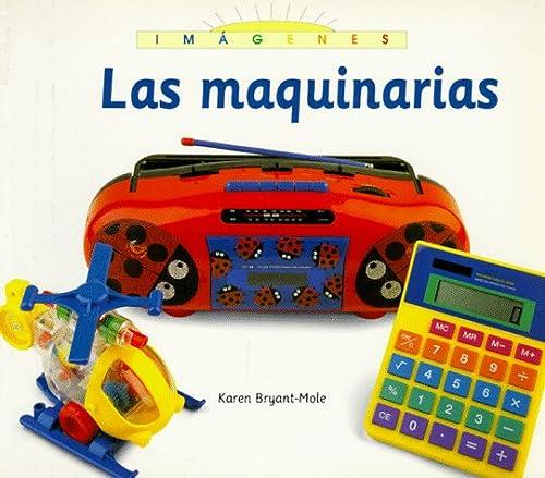 Las Maquinarias (Imagenes) (Spanish Edition): Bryant-Mole, Karen
