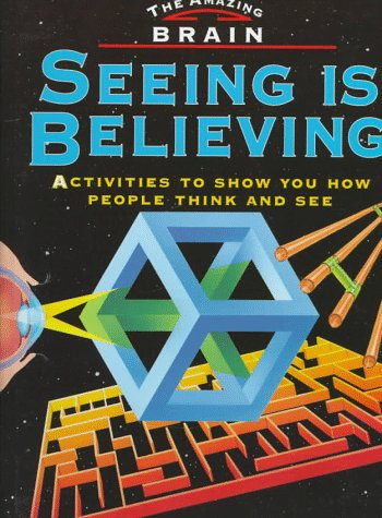 9780382396052: Seeing Is Believing (The Amazing Brain Series)