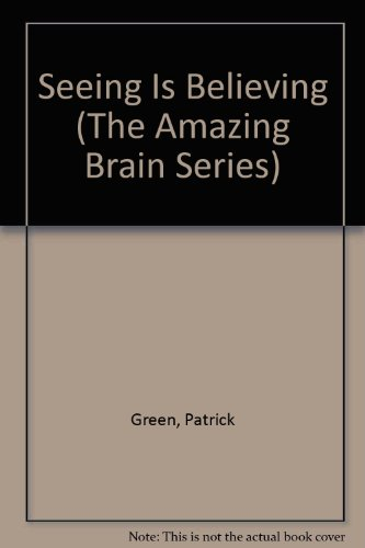 9780382396069: Seeing Is Believing (The Amazing Brain Series)