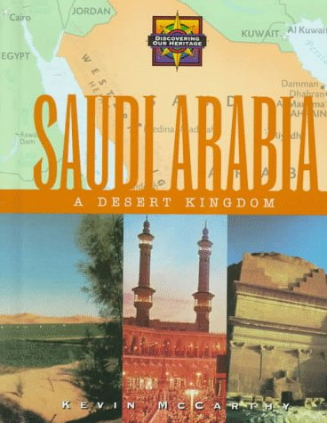 Saudi Arabia: A Desert Kingdom (Discovering Our: Kevin M. McCarthy