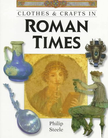 Clothes & Crafts in Roman Times: Philip Steele