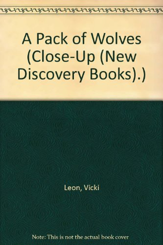 9780382397226: A Pack of Wolves (Close-Up (New Discovery Books).)