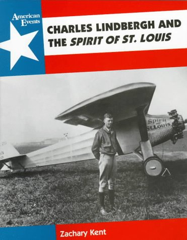 9780382397547: Charles Lindbergh and the Spirit of St. Louis (American Events)