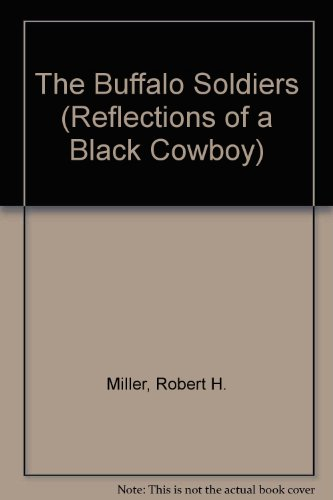 The Buffalo Soldiers (Reflections of a Black Cowboy): Robert H. Miller