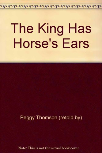 9780382398247: The King Has Horse's Ears