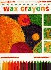 9780382398483: Wax Crayons (Creative Painting and Drawing)
