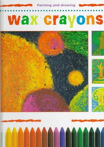 9780382398513: Wax Crayons (Creative Painting and Drawing)