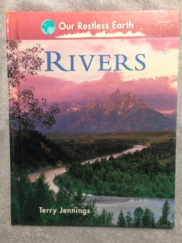 9780382399435: Rivers (Our Restless Earth)