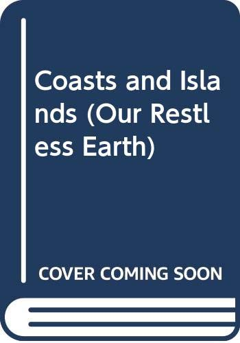 Coasts and Islands (Our Restless Earth): Jennings, Terry J.