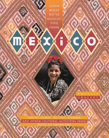 9780382399800: Look What We'Ve Brought You from Mexico: Crafts, Games, Recipes, Stories, and Other Cultural Activities from Mexican Americans