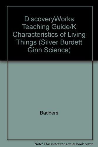 9780382416408: DiscoveryWorks Teaching Guide/K Characteristics of Living Things (Silver Burdett Ginn Science)