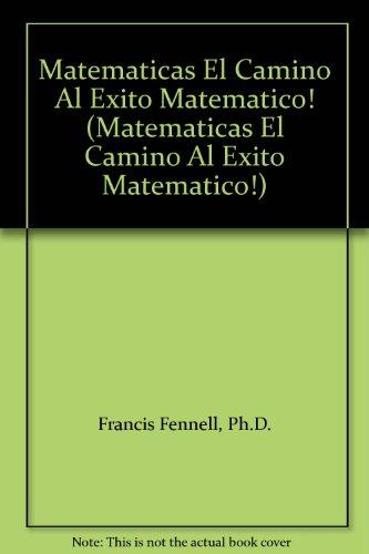 9780382441141: Matematicas El Camino Al Exito Matematico! (Matematicas El Camino Al Exito Matematico!)