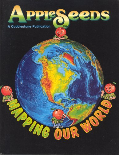 9780382444173: Mapping Our World (AppleSeeds Magazine, January 1999, Vol 1, Nbr 5)