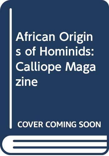 9780382445118: African Origins of Hominids: Calliope Magazine Volume 10 Number 1 September 1999