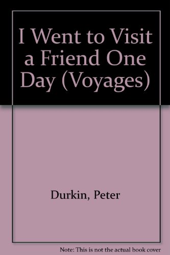 9780383035752: I Went to Visit a Friend One Day (Voyages)