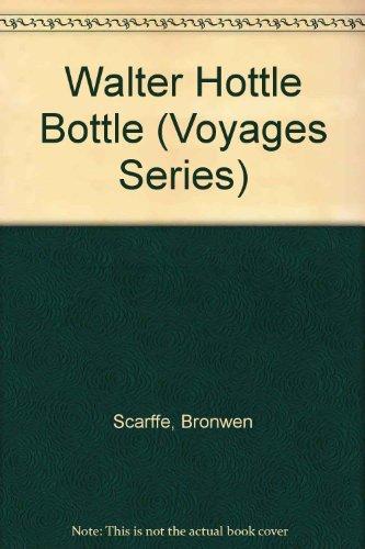 9780383036643: Walter Hottle Bottle (Voyages Series)