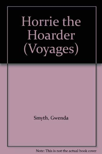 9780383036964: Horrie the Hoarder (Voyages)