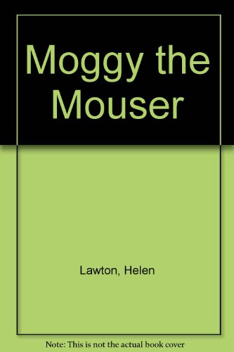 Moggy the Mouser (Voyages): Lawton, Helen