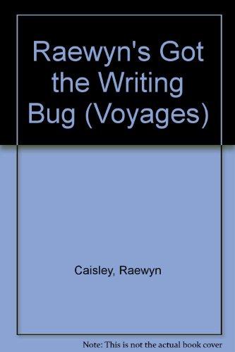 Raewyn's Got the Writing Bug (Voyages) (0383037344) by Raewyn Caisley