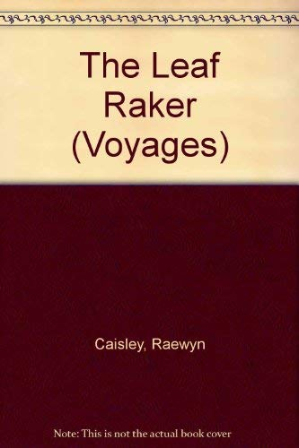 The Leaf Raker (Voyages) (0383037565) by Raewyn Caisley
