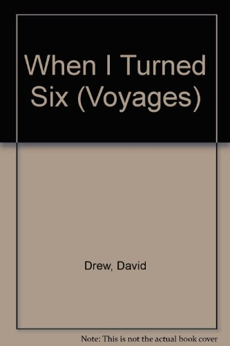 9780383037848: When I Turned Six (Voyages)