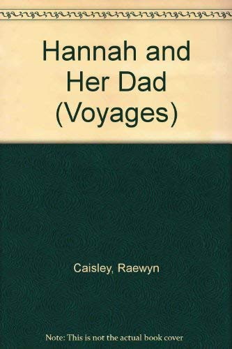 Hannah and Her Dad (Voyages) (0383037875) by Raewyn Caisley