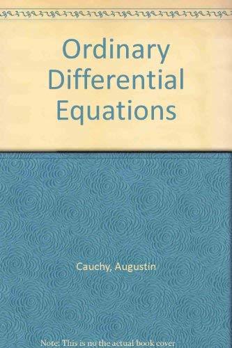 Équations différentielles ordinaires. Cours inédit. Ordinary Differential: CAUCHY, Augustin-Louis (1789-1857):