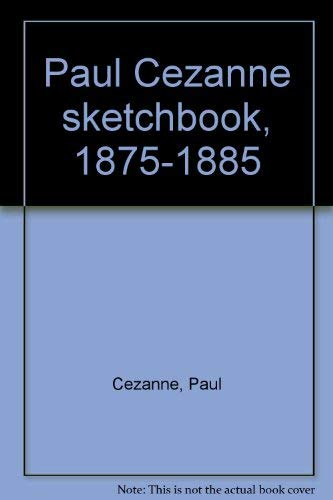 Paul Cezanne Sketchbook 1875 - 1885