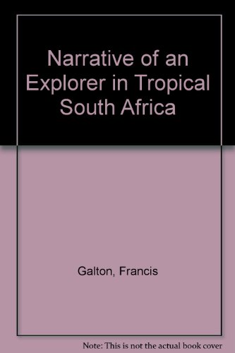 9780384175907: Narrative of an Explorer in Tropical South Africa