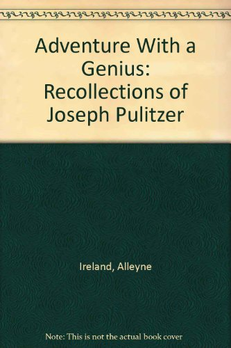 9780384259454: Adventure With a Genius: Recollections of Joseph Pulitzer